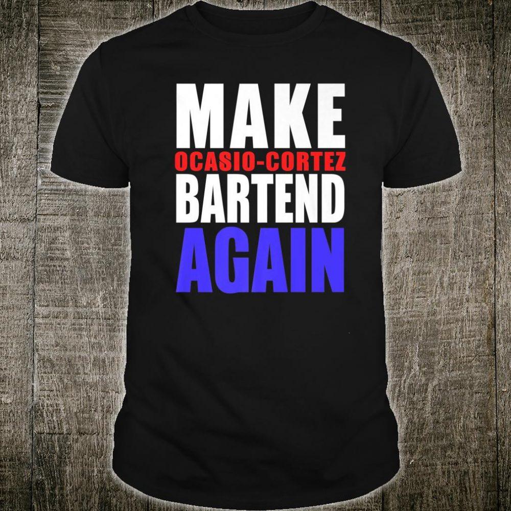 Funny Political Conservative AOC bartend idea Shirt