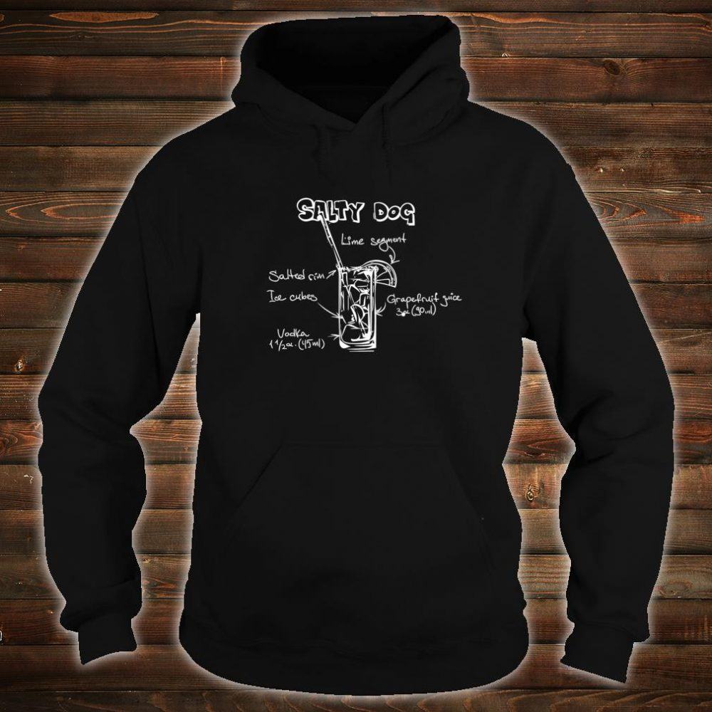 Funny Salty Dog Cocktail Party Design for Nerds Shirt hoodie