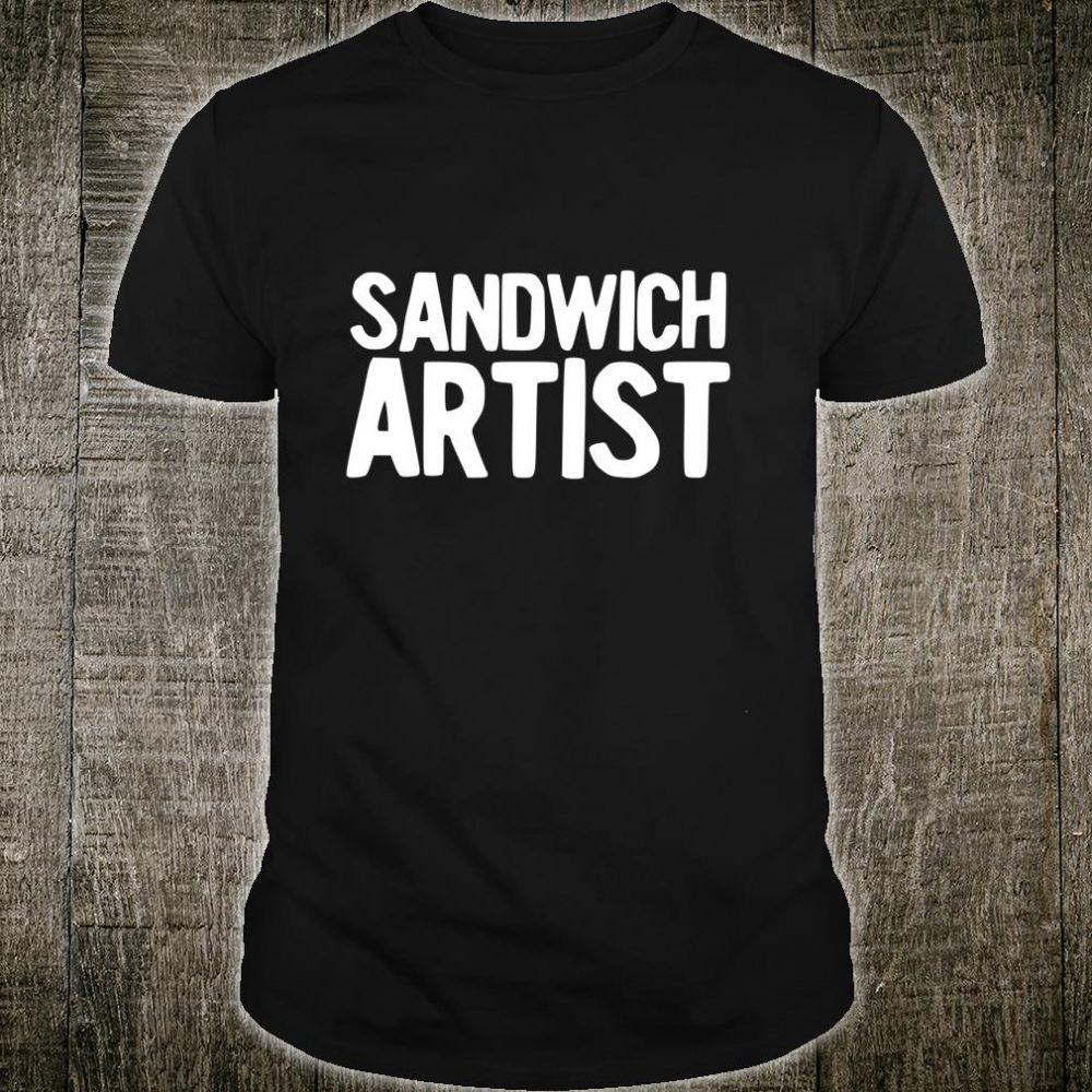 Funny Sandwich Saying Bread Making Artist Shirt