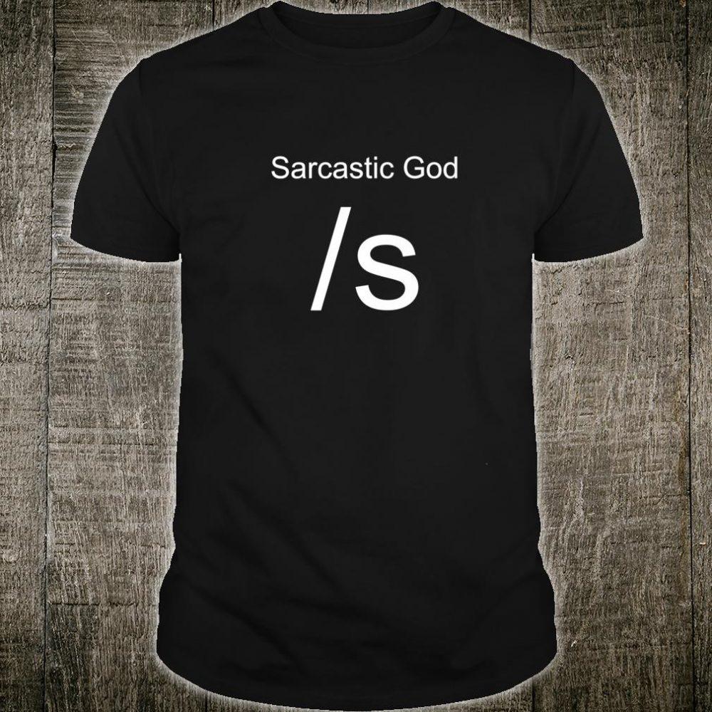 Funny Sarcastic God Shirt