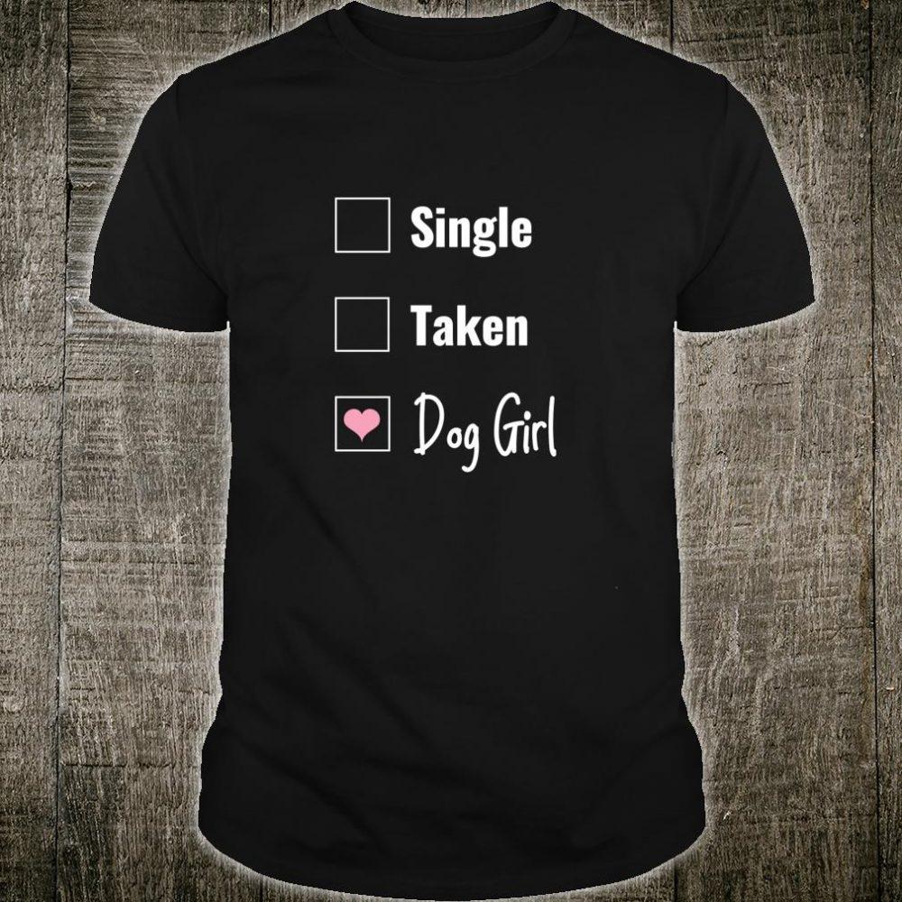 Funny Single Taken Dog Girl Lady Valentine's Day Puppy Love Shirt