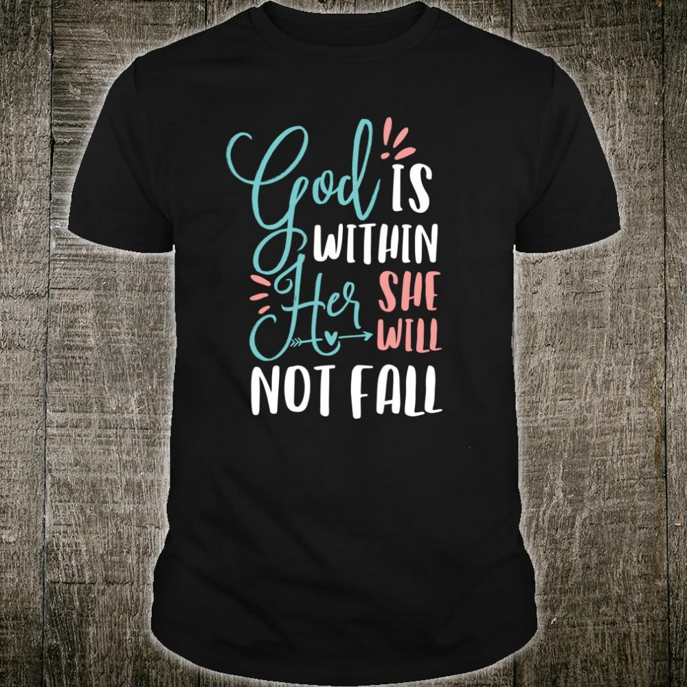 God Is Within Her Cute Christian Scripture Bible Verse Shirt