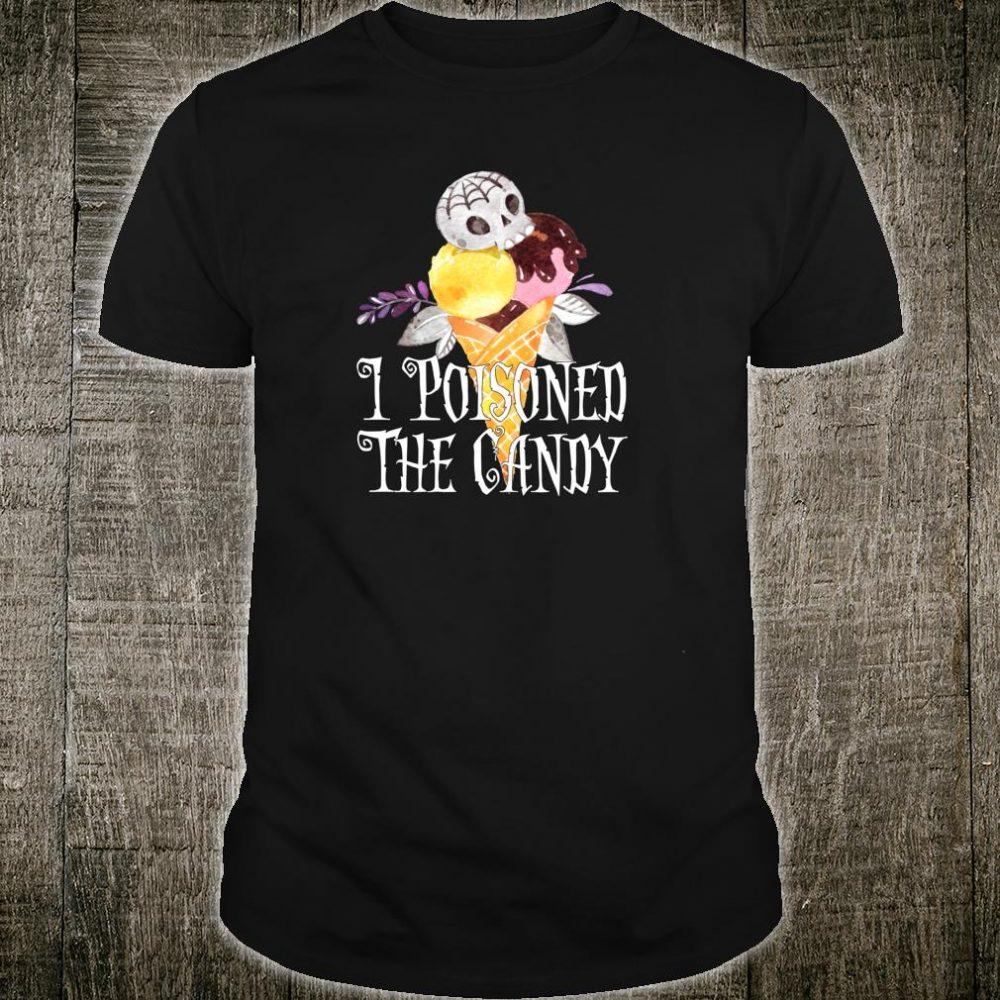 Halloween I Poisoned The Candy Ice Cream Shirt