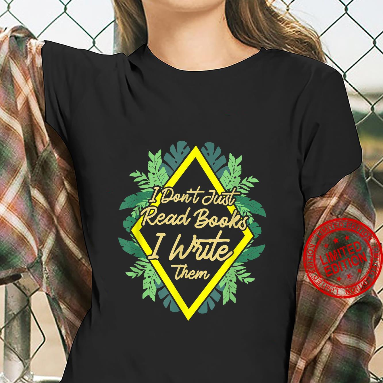 I Don't Just Read Books I Write Them Writing Poetry Shirt ladies tee