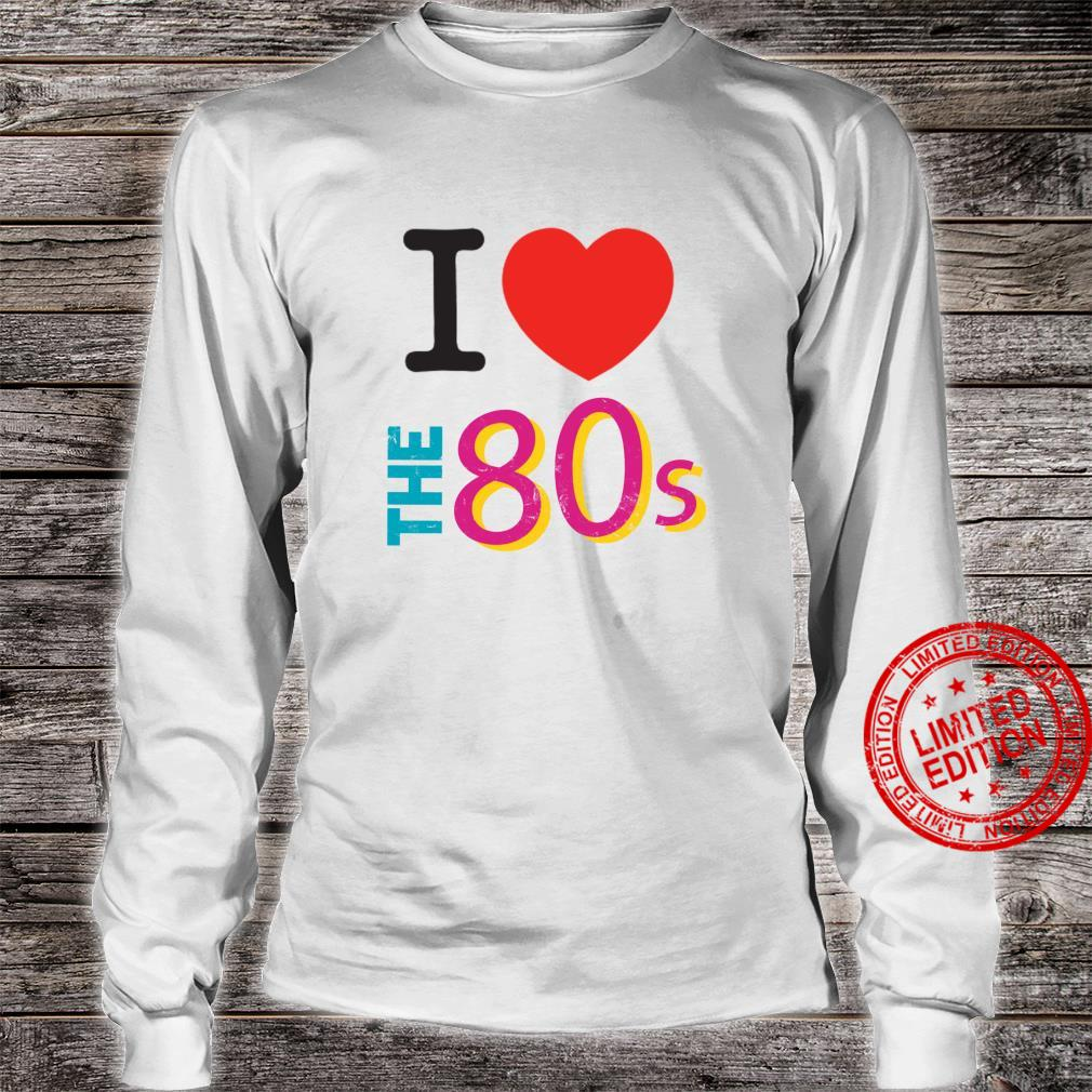 I love The 80s Retro Party 80's Costume Shirt long sleeved