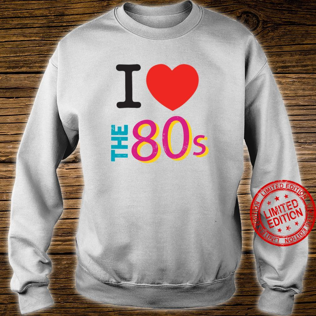 I love The 80s Retro Party 80's Costume Shirt sweater