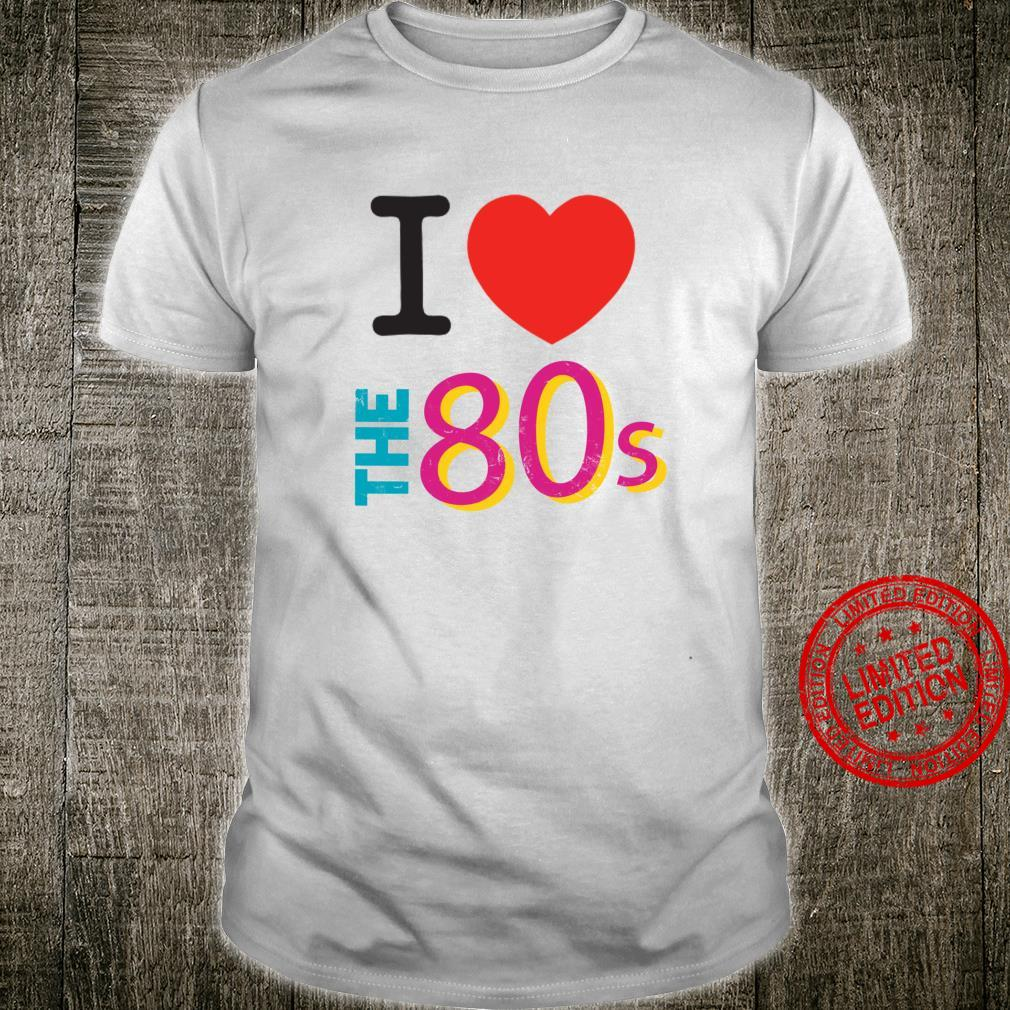 I love The 80s Retro Party 80's Costume Shirt