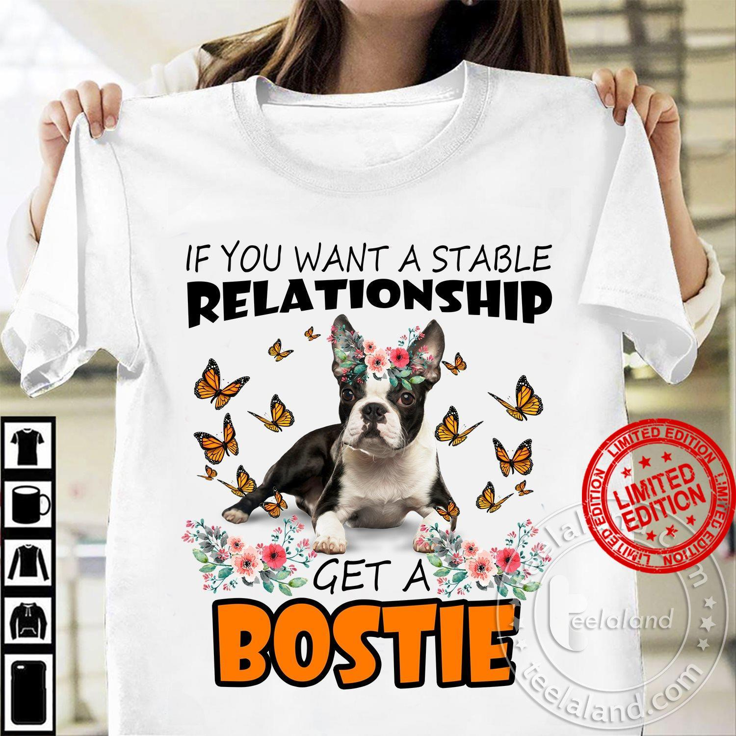If You Want A Stable Relationship Get A Bostie Shirt
