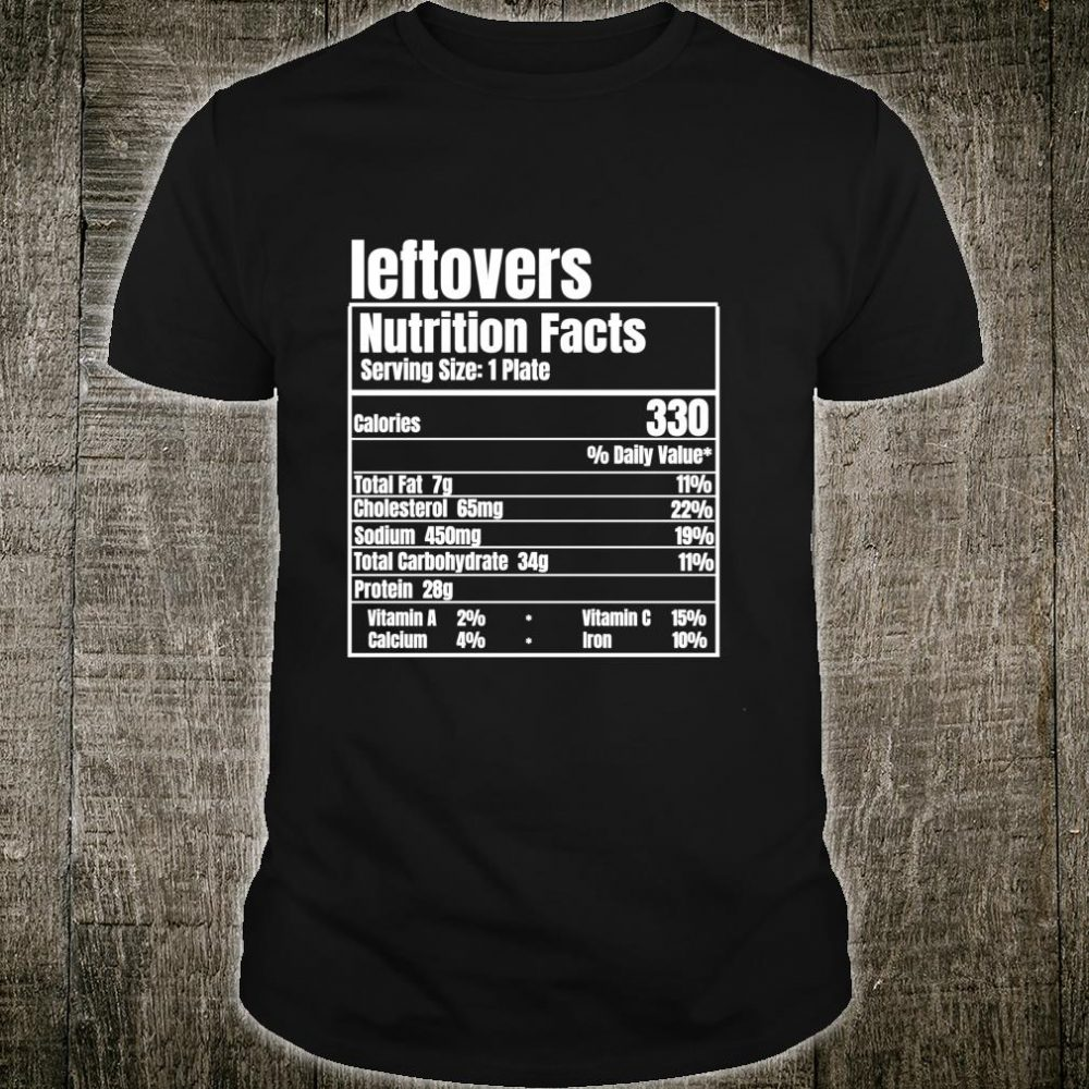 Leftover Nutrition Thanksgiving Costume Food Facts Xmas Shirt
