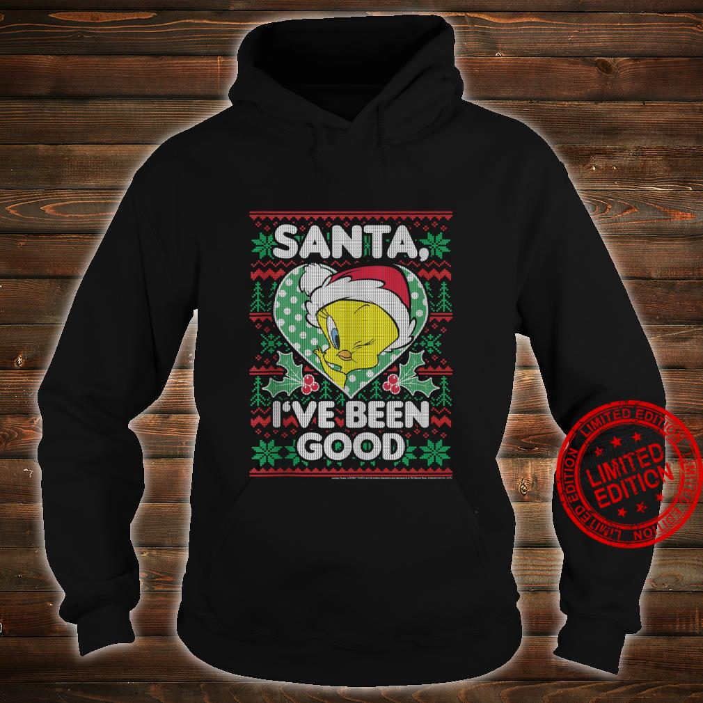 Looney Tunes Christmas Tweety Santa I've Been Good Shirt hoodie