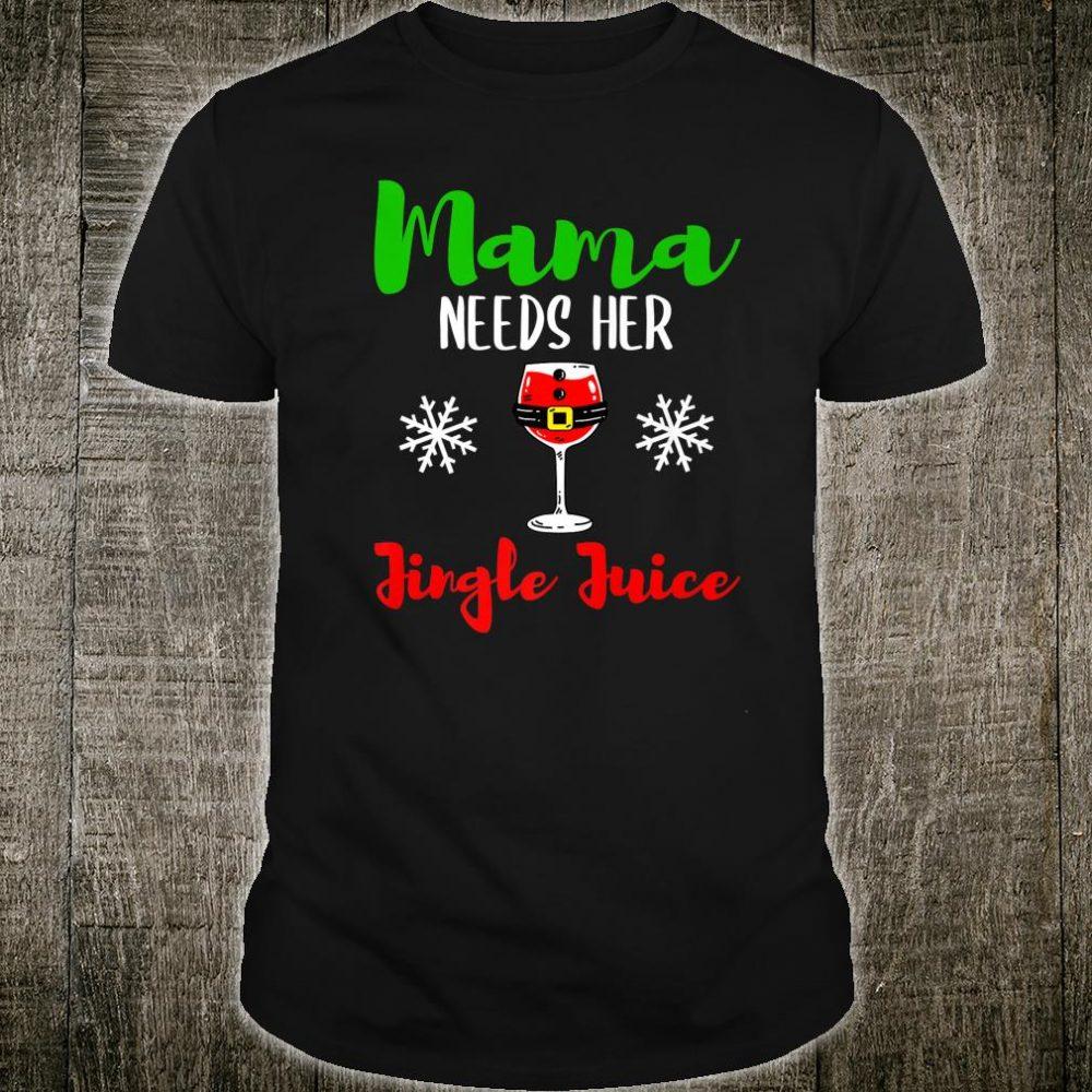 Mama Needs Her Jingle Juice Wine Shirt