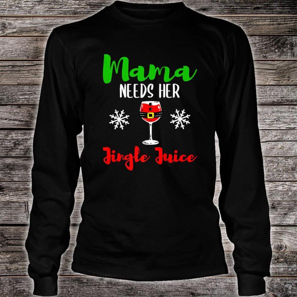 Mama Needs Her Jingle Juice Wine Shirt long sleeved