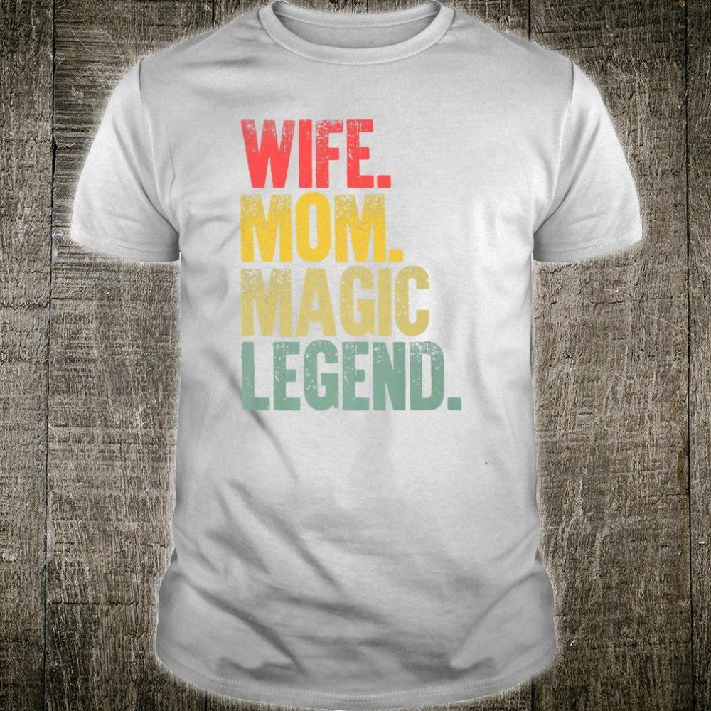 Mother Wife Mom Magic Legend Shirt