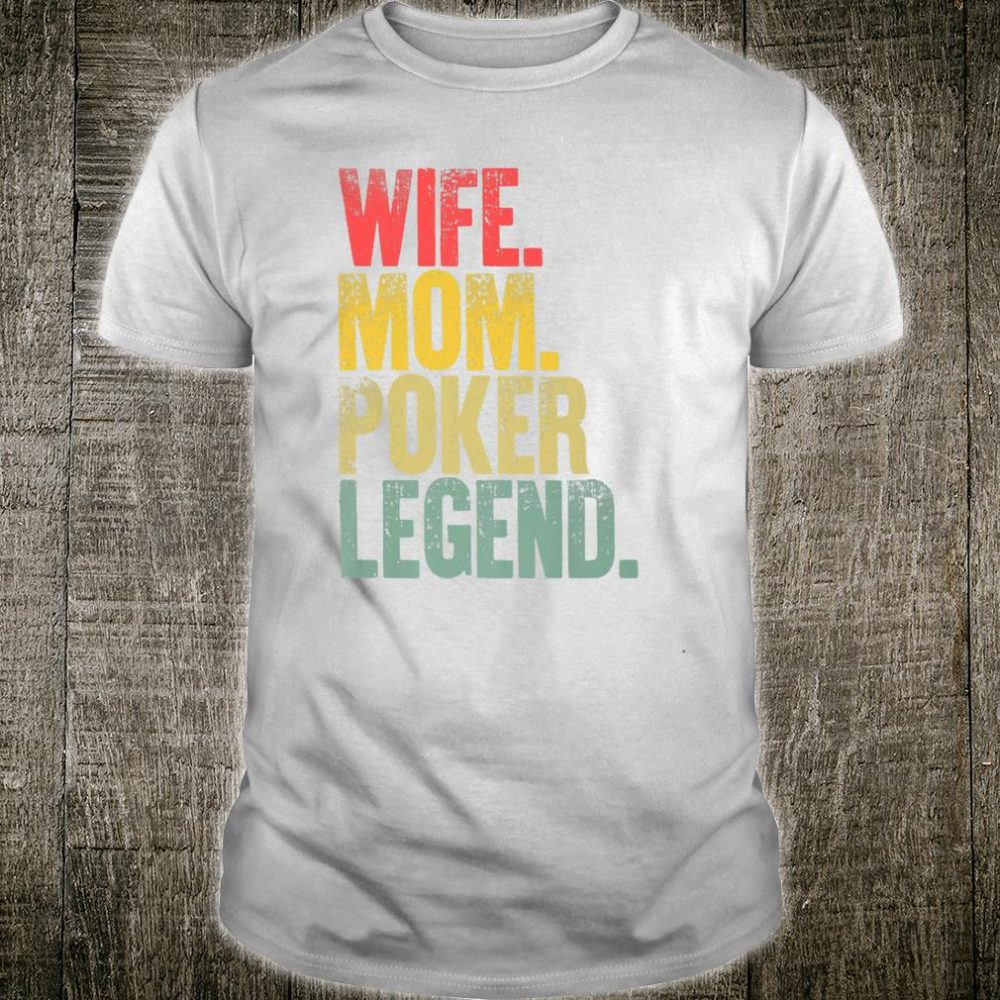 Mother Wife Mom Poker Legend Shirt