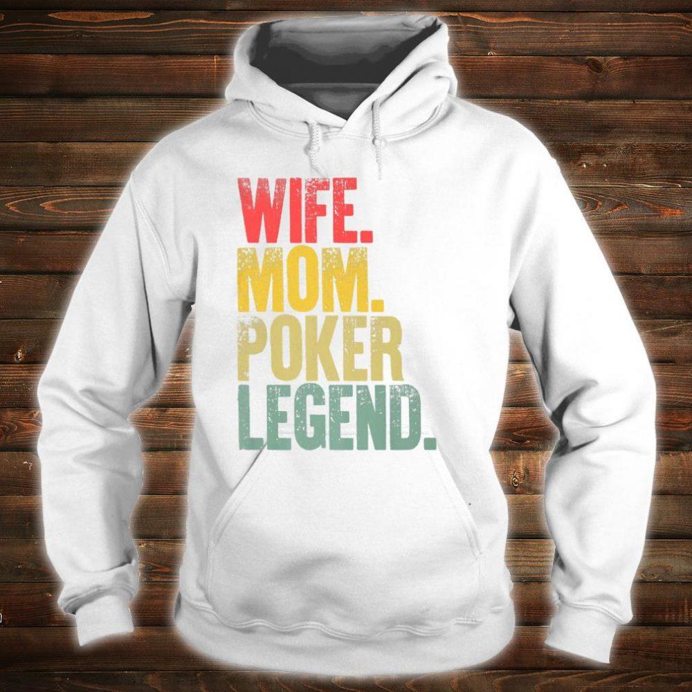 Mother Wife Mom Poker Legend Shirt hoodie