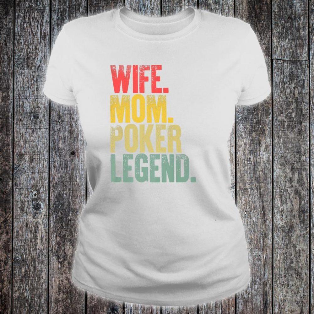 Mother Wife Mom Poker Legend Shirt ladies tee