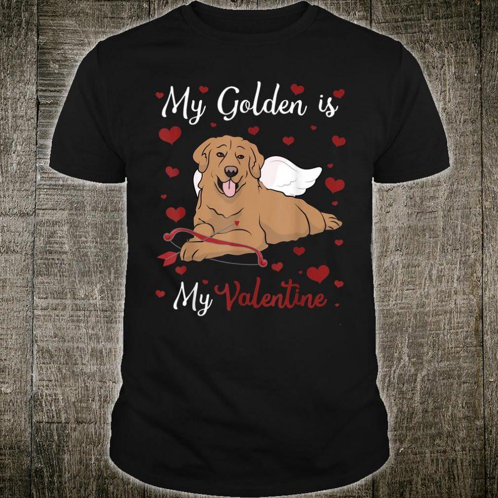 My Golden is My Valentine for Golden Retrievers Shirt