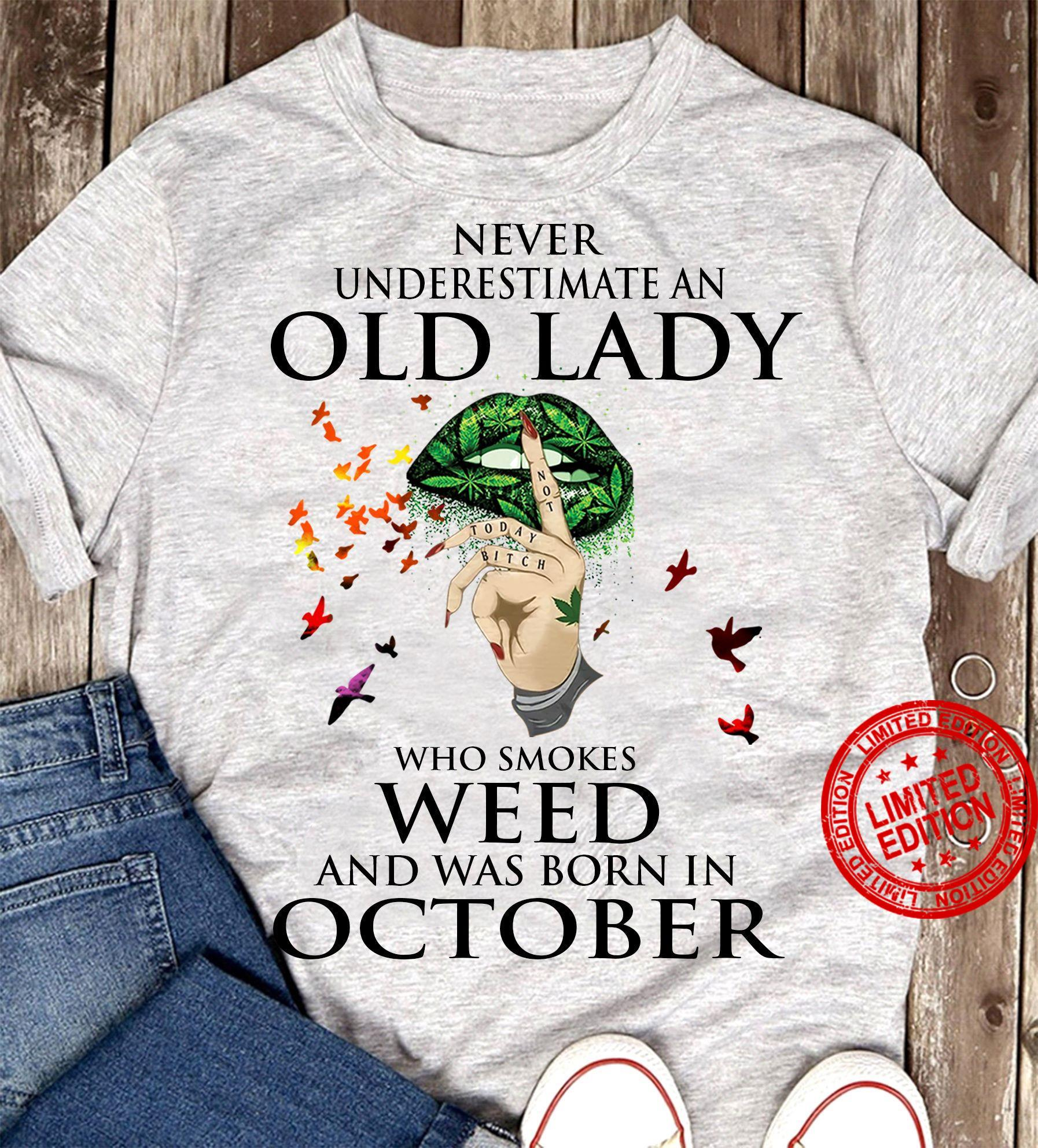 Never Underestimate An Old Lady Who Smokes Weed And Was Born In October Shirt