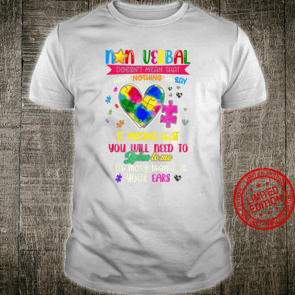 NonVerbal Doesn't Mean That I Have Nothing To Say Autism Shirt