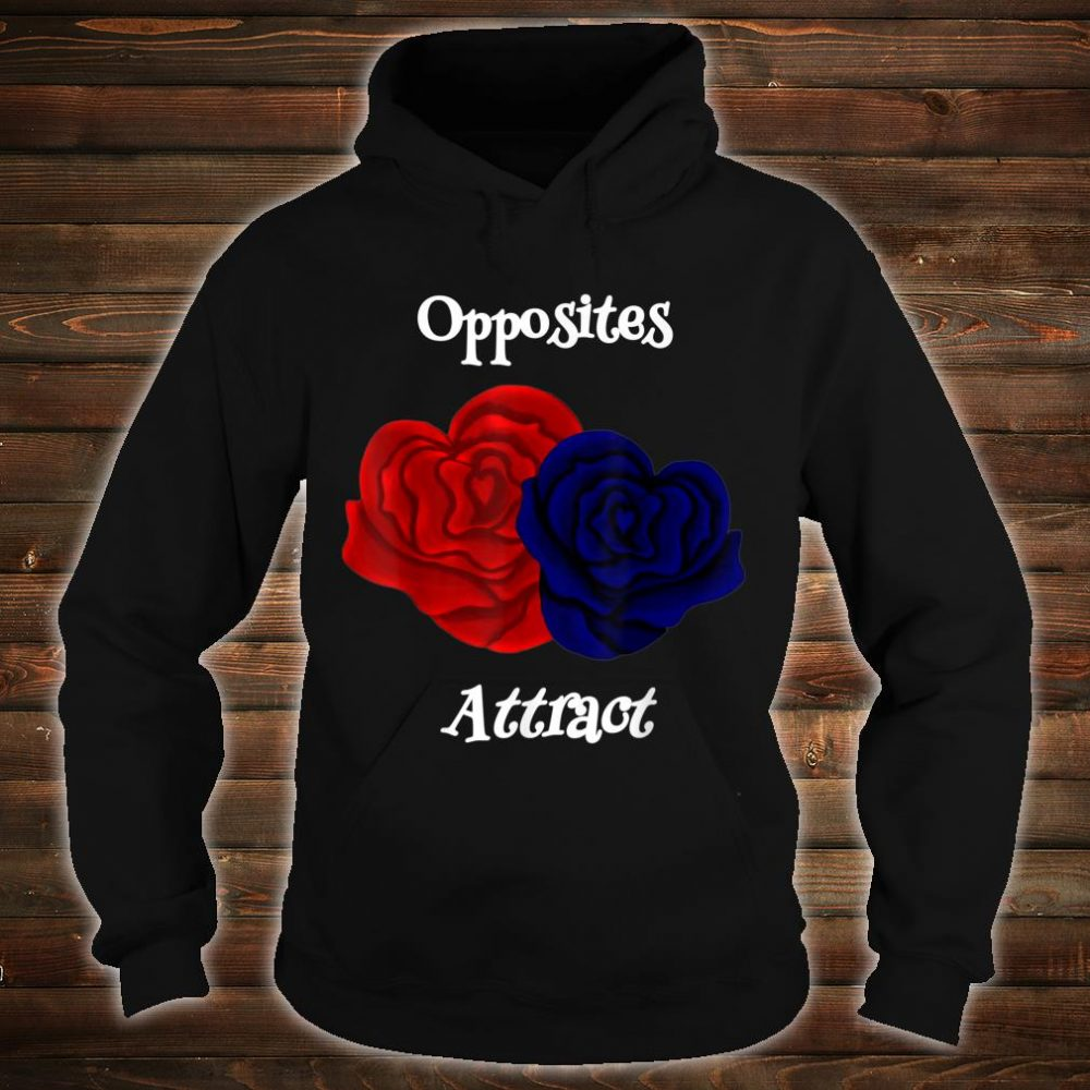 Opposites Attract Sayings Valentines Day Shirt hoodie