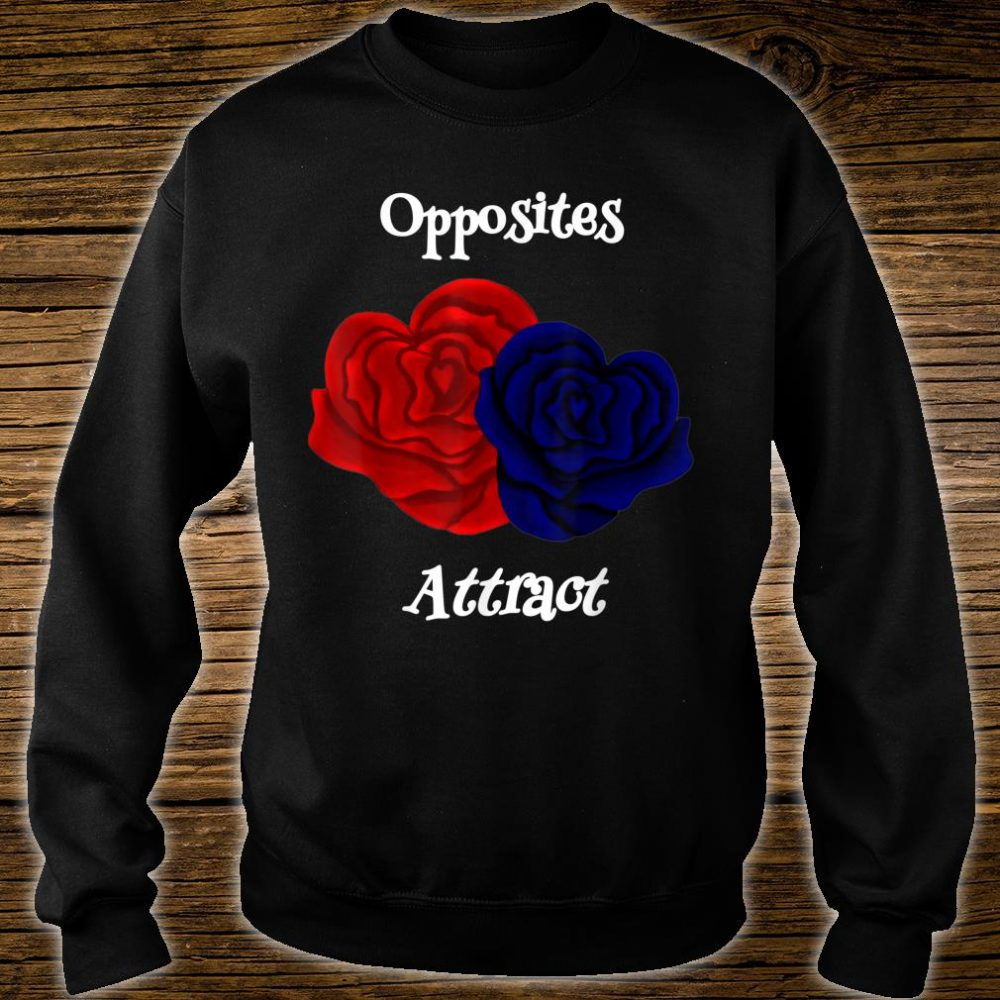 Opposites Attract Sayings Valentines Day Shirt sweater