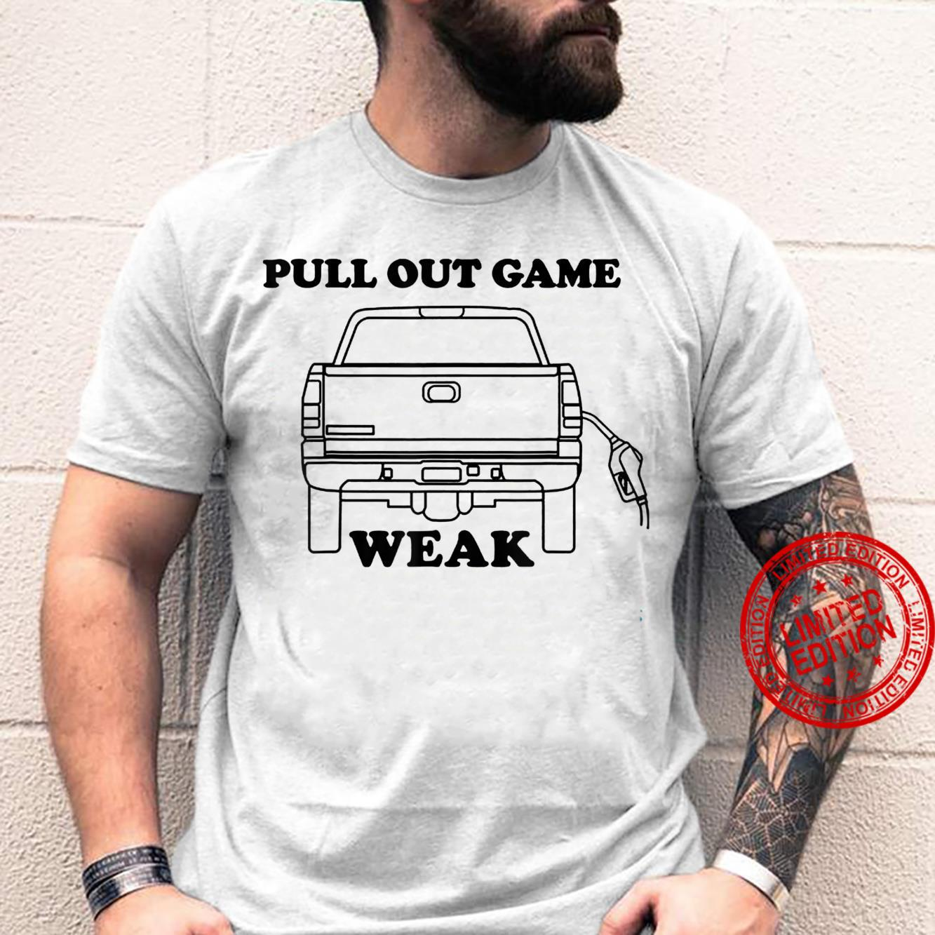 Pull Out Game Weak Car Refuel Shirt