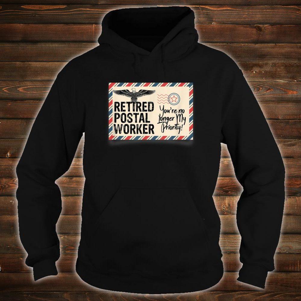 Retired Postal Worker Shirt No Longer My Priority Shirt hoodie