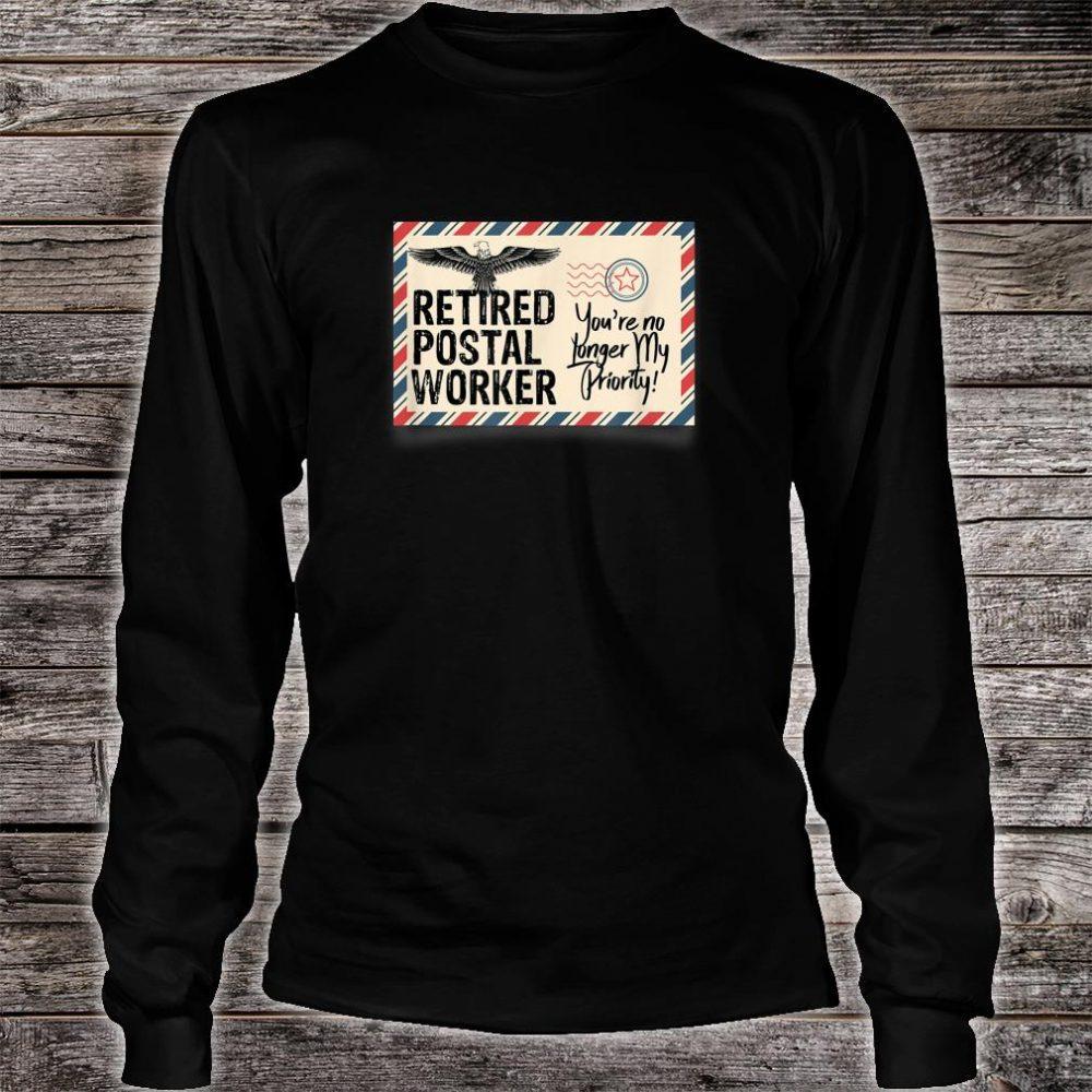 Retired Postal Worker Shirt No Longer My Priority Shirt long sleeved
