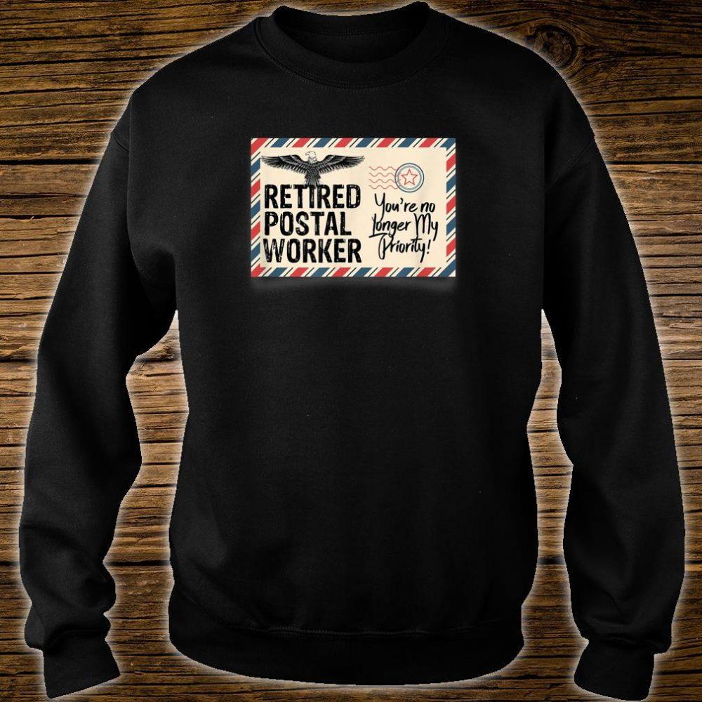 Retired Postal Worker Shirt No Longer My Priority Shirt sweater