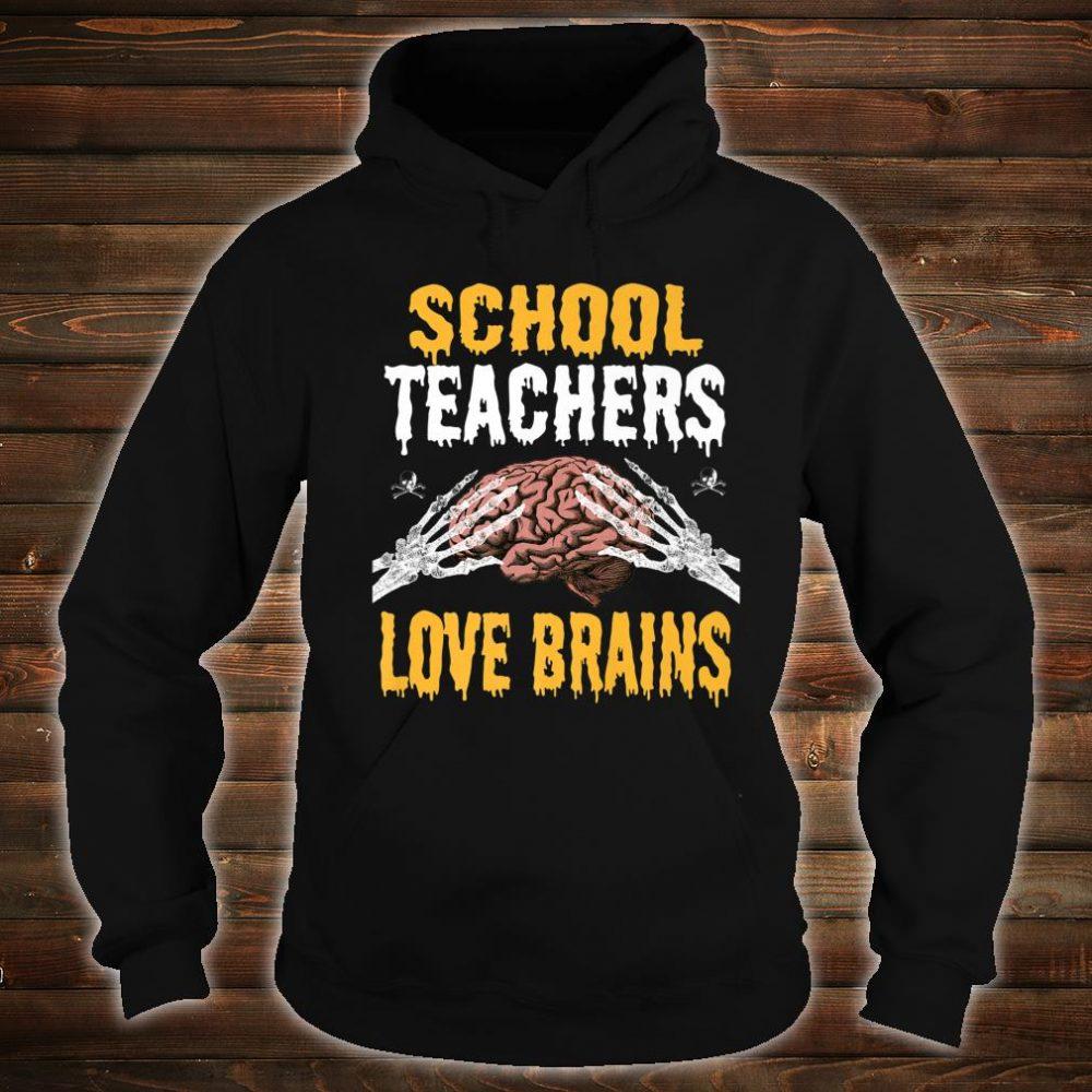 School Teachers Love Brains Halloween Teacher Costume Shirt hoodie