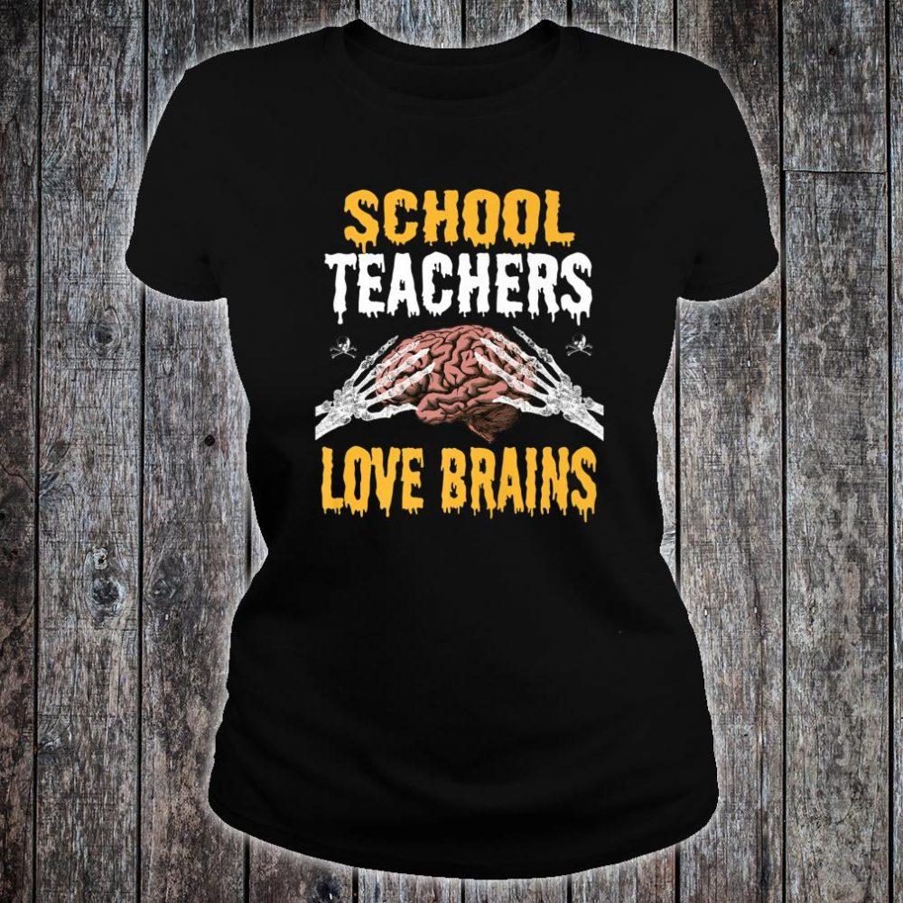 School Teachers Love Brains Halloween Teacher Costume Shirt ladies tee