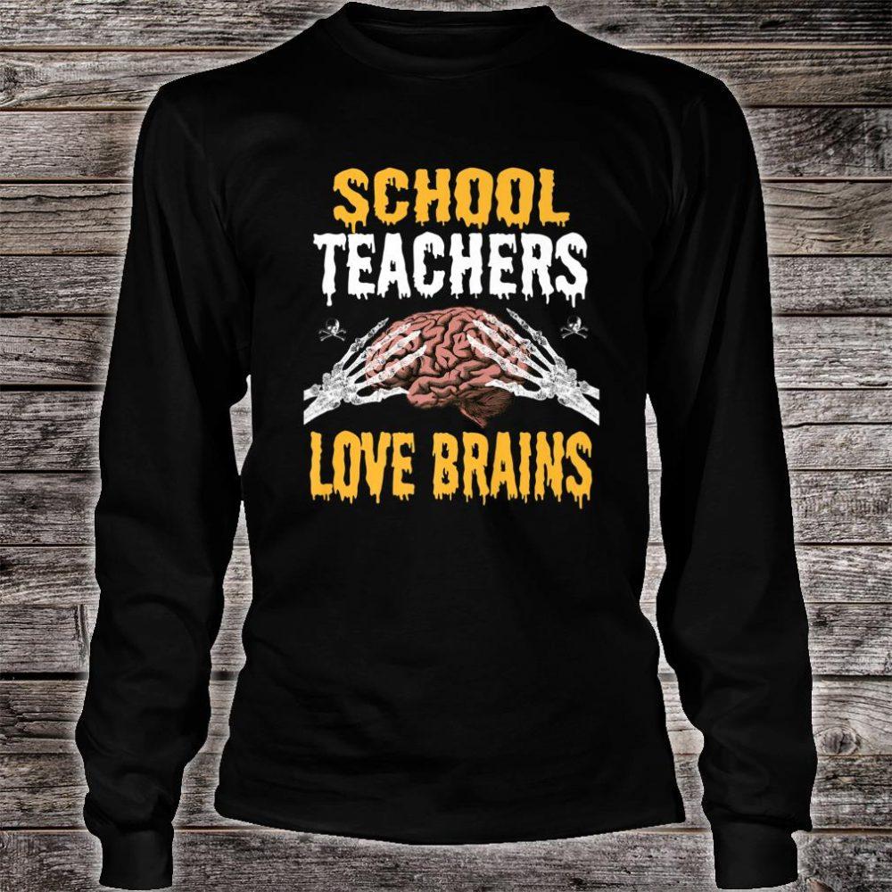 School Teachers Love Brains Halloween Teacher Costume Shirt long sleeved