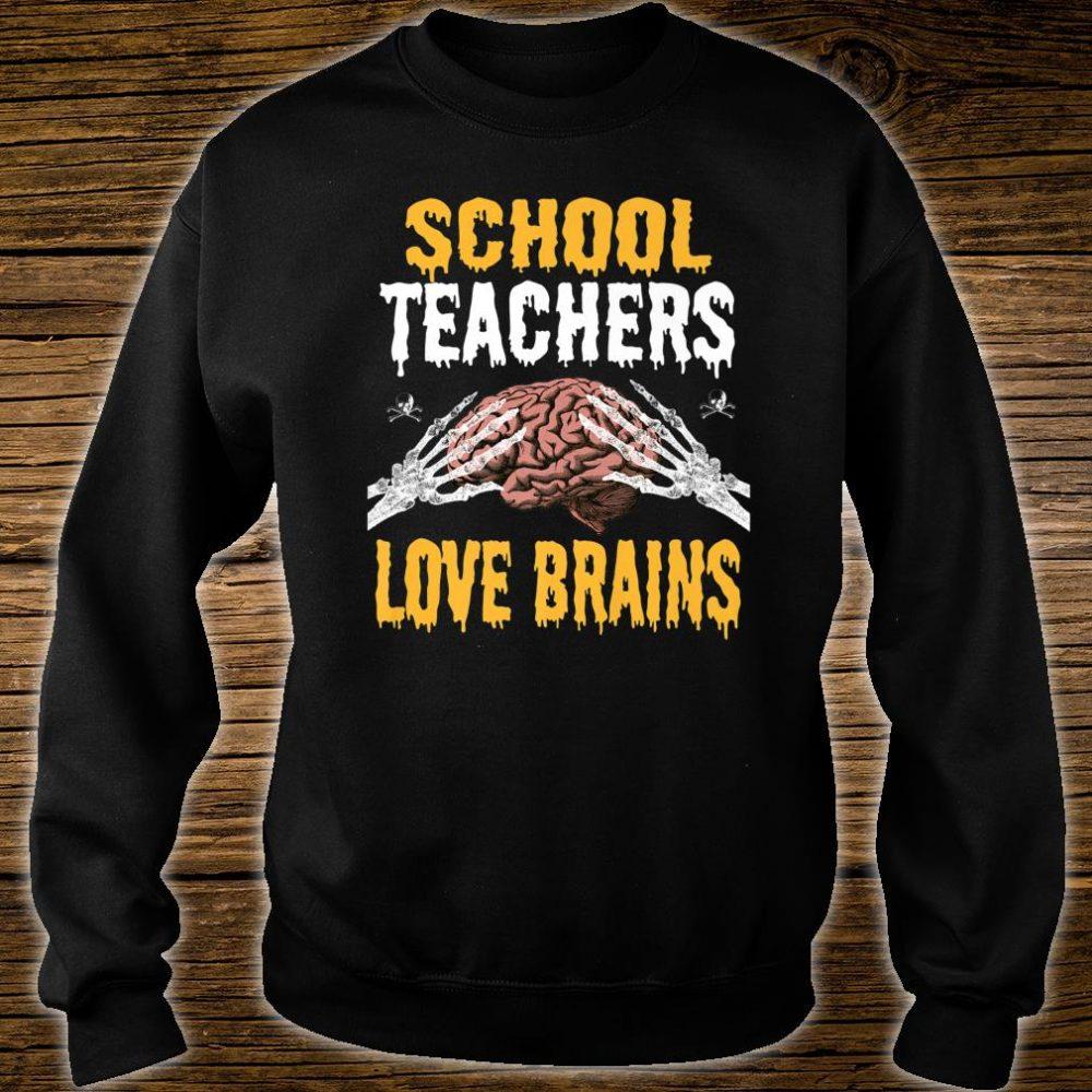 School Teachers Love Brains Halloween Teacher Costume Shirt sweater
