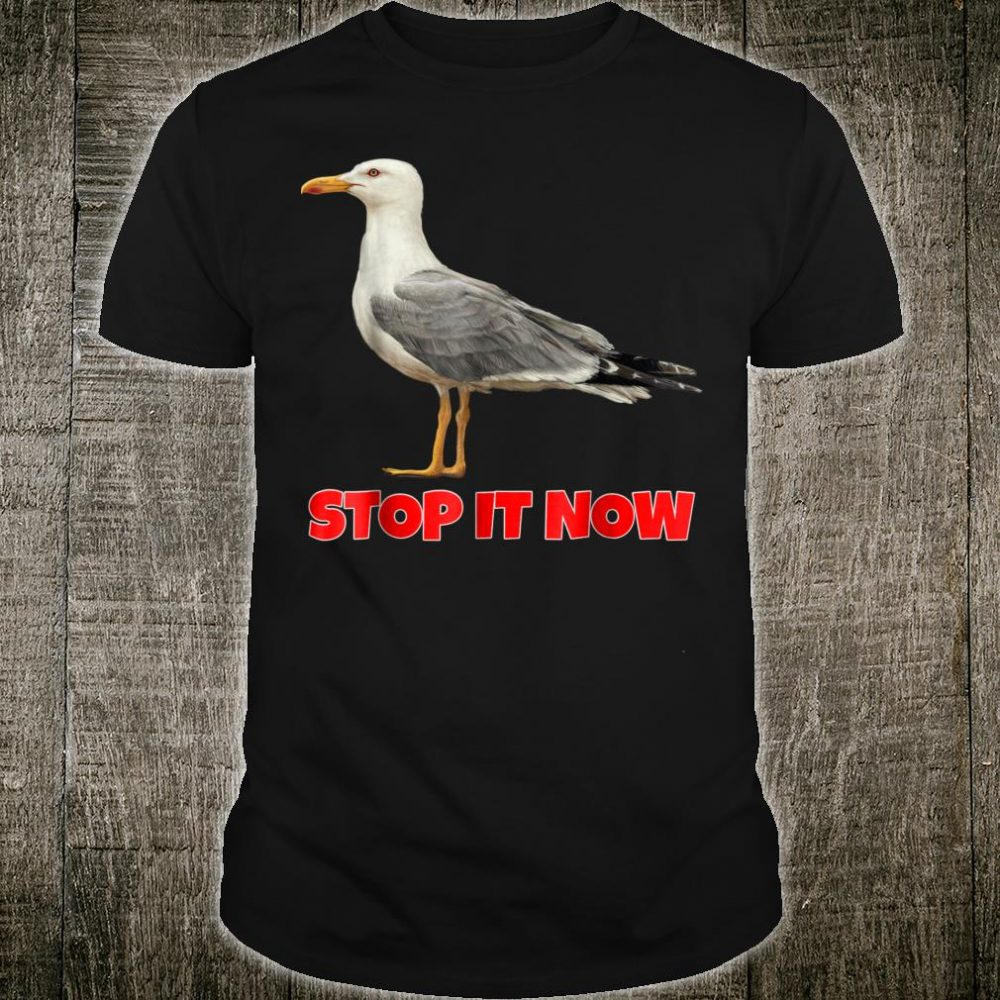 Seagulls Stop It Now Shirt Seagulls Stop It Now Adult Shirt