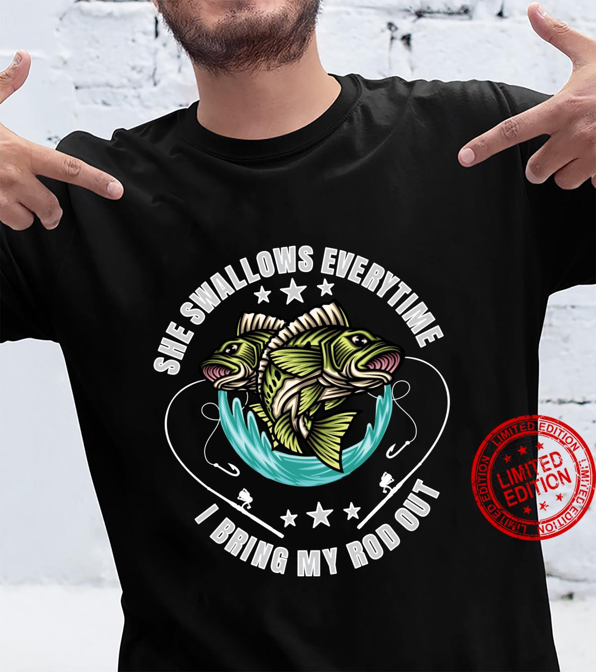 She swallows everytime I bring my rod out Fishing Fisherman Shirt