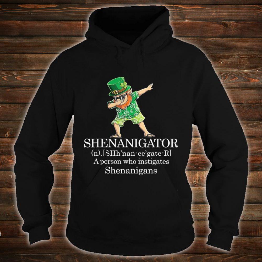 Shenanigans Shenanigator Saint Patricks Day Shirt hoodie