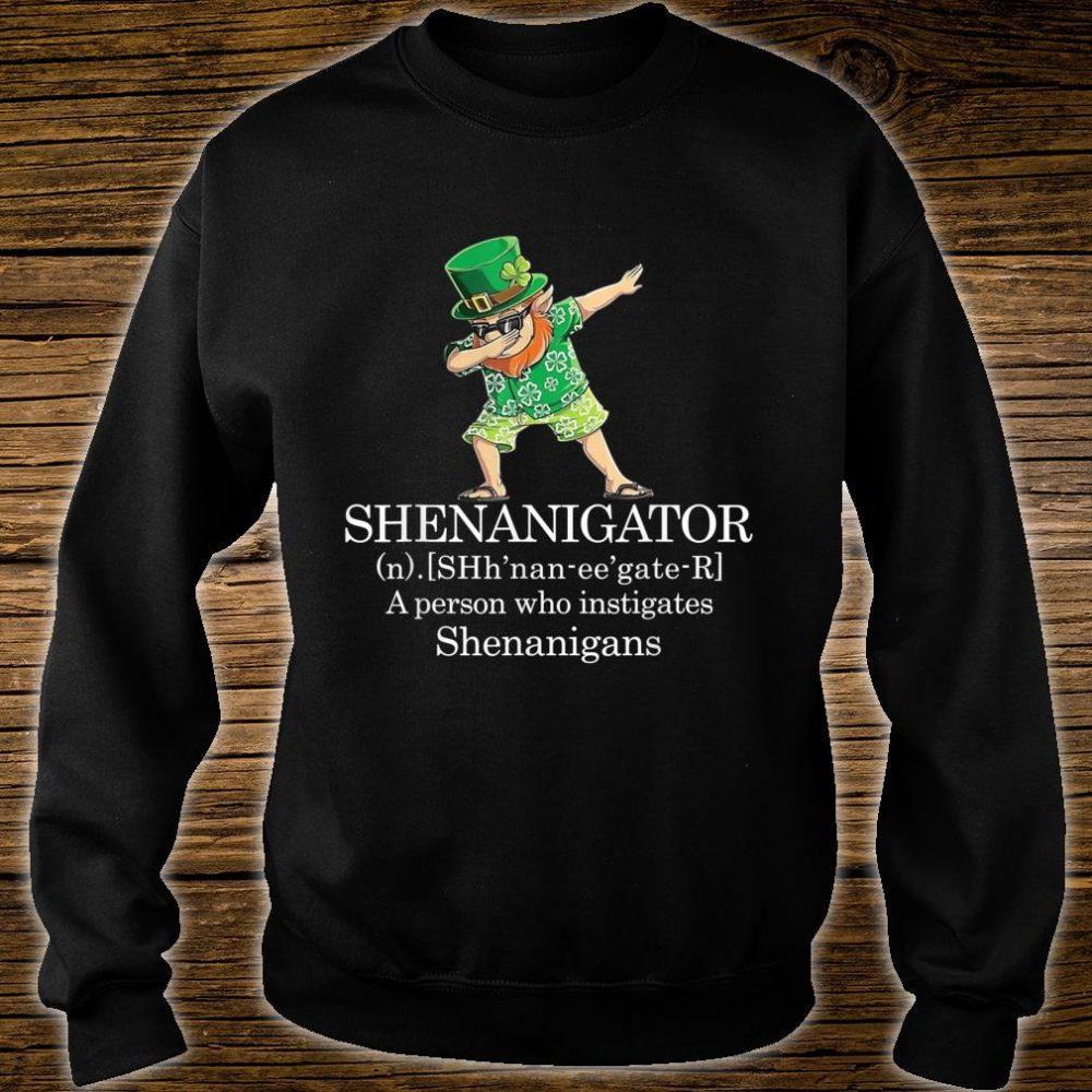 Shenanigans Shenanigator Saint Patricks Day Shirt sweater