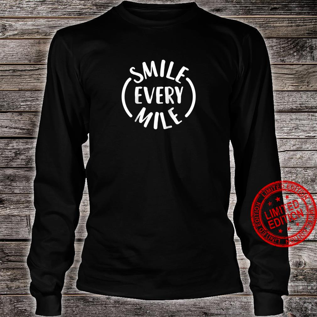 Smile every Mile Shirt long sleeved