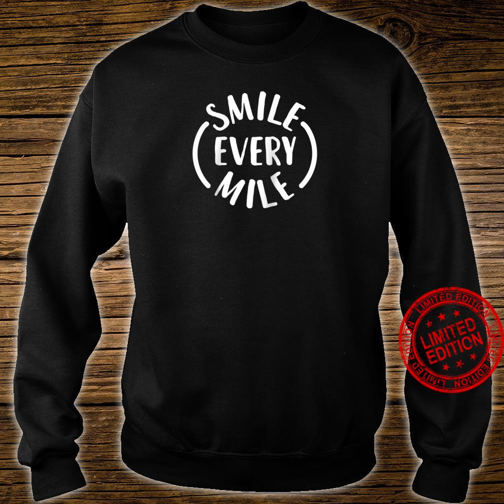 Smile every Mile Shirt sweater