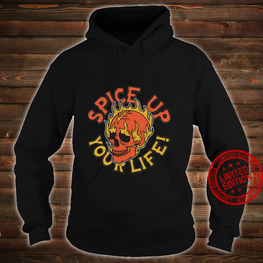 Spice Up Your Life Flaming Skull Shirt hoodie