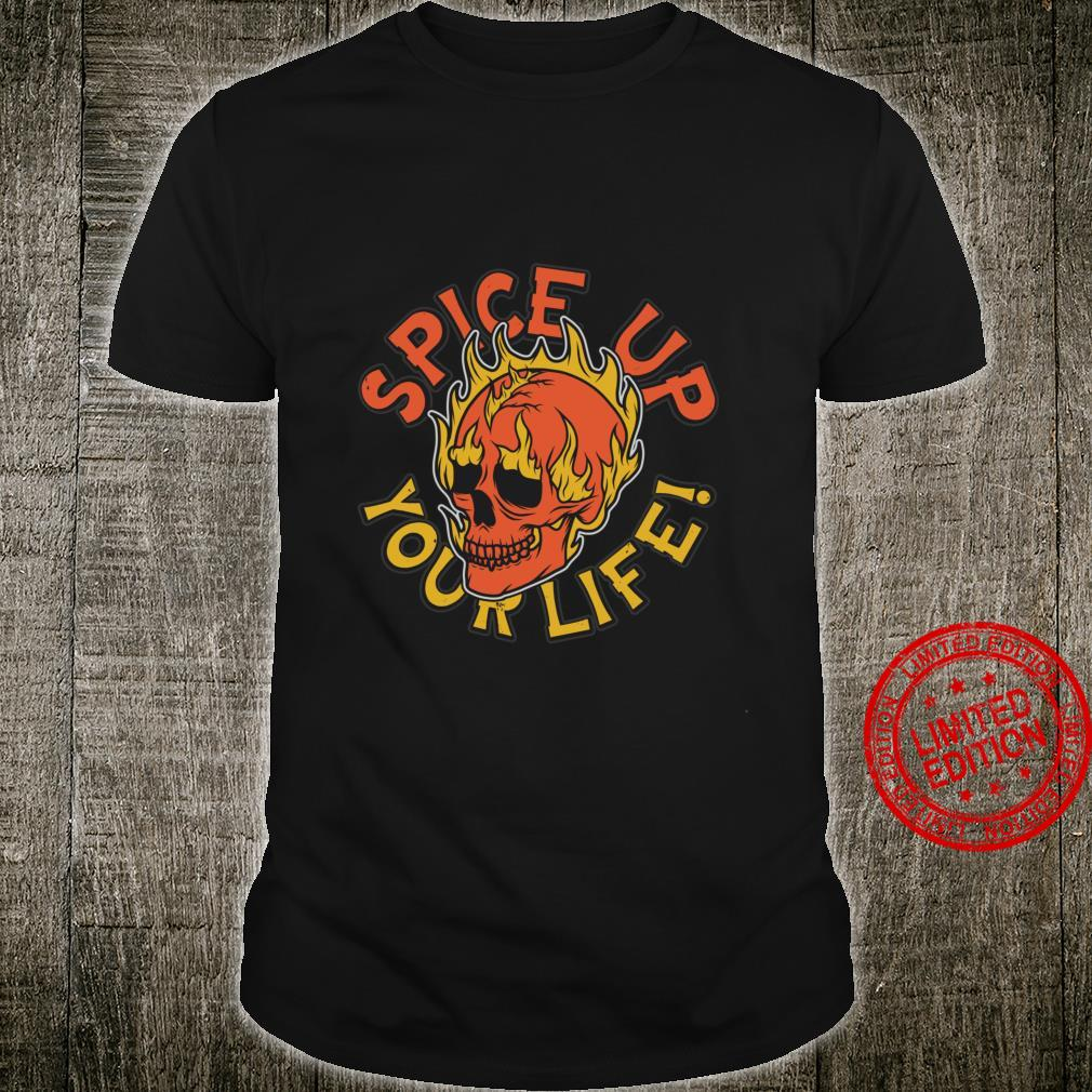 Spice Up Your Life Flaming Skull Shirt