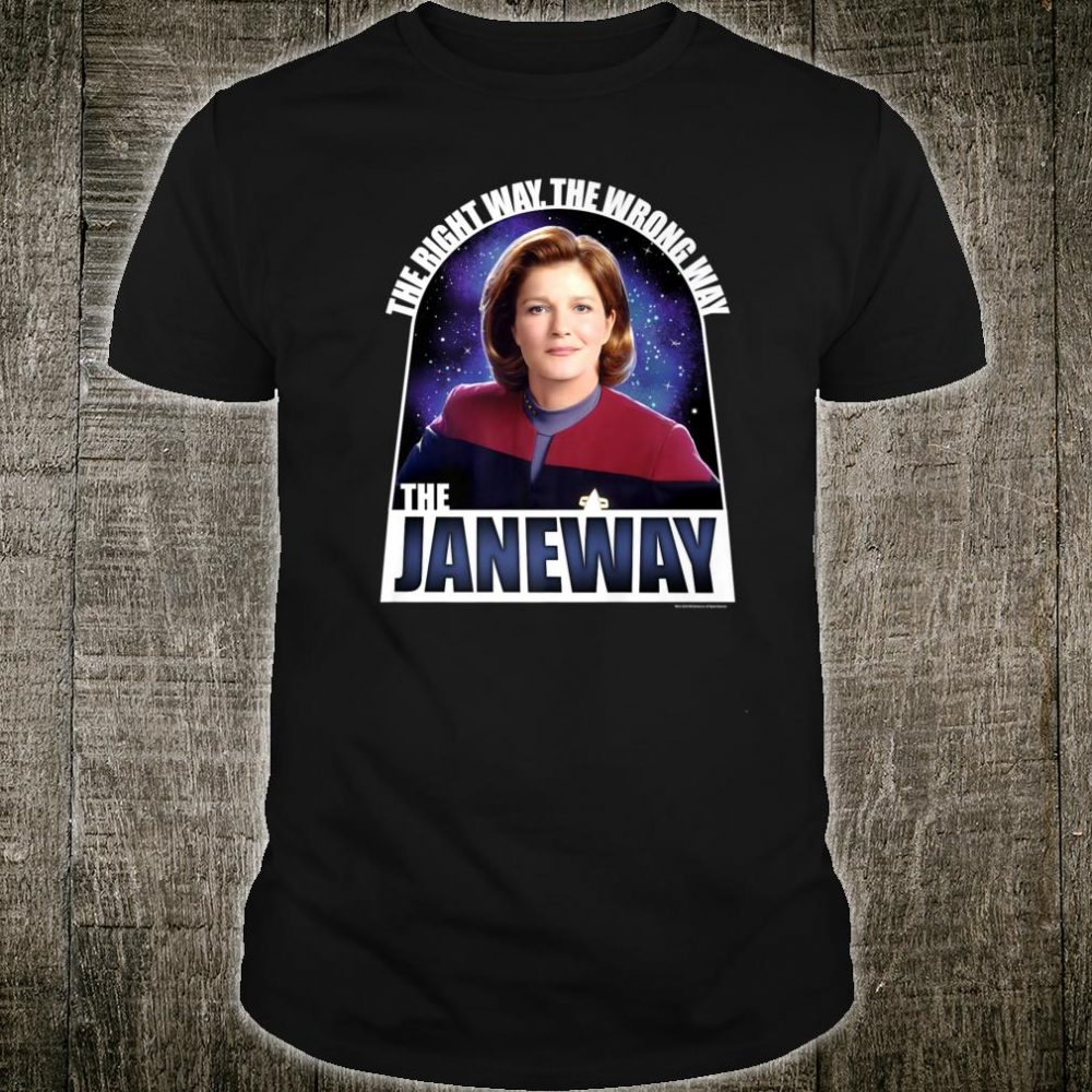 Star Trek Voyager The Janeway The Right Way Shirt