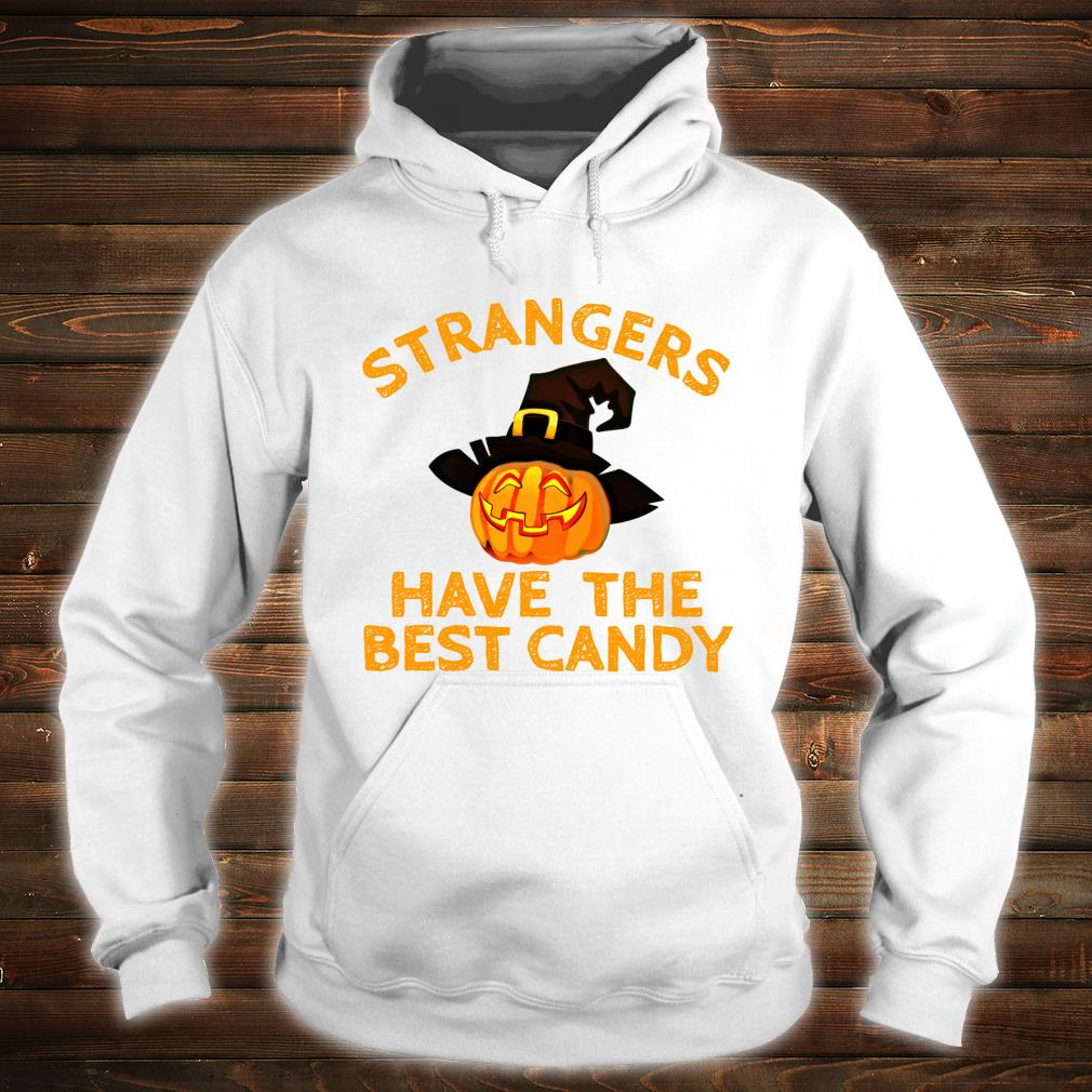 Strangers Have The Best Candy Gag Halloween Costume Shirt hoodie