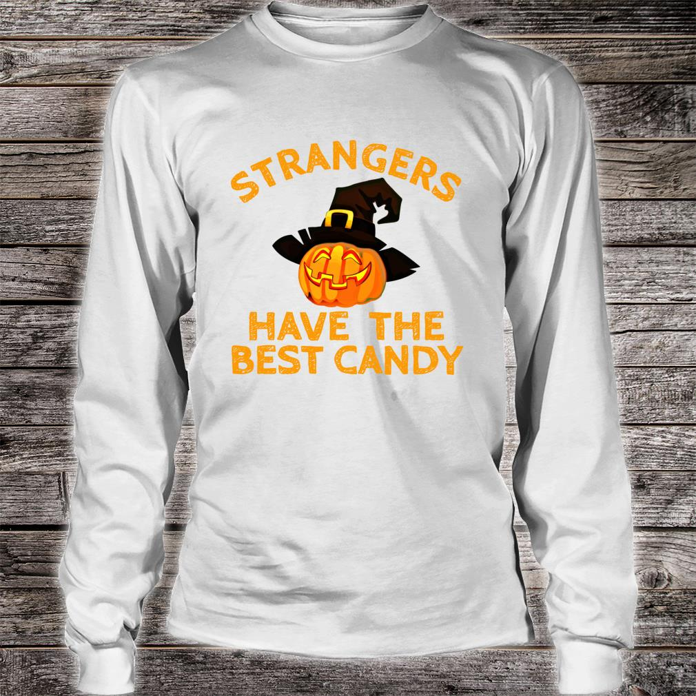 Strangers Have The Best Candy Gag Halloween Costume Shirt long sleeved