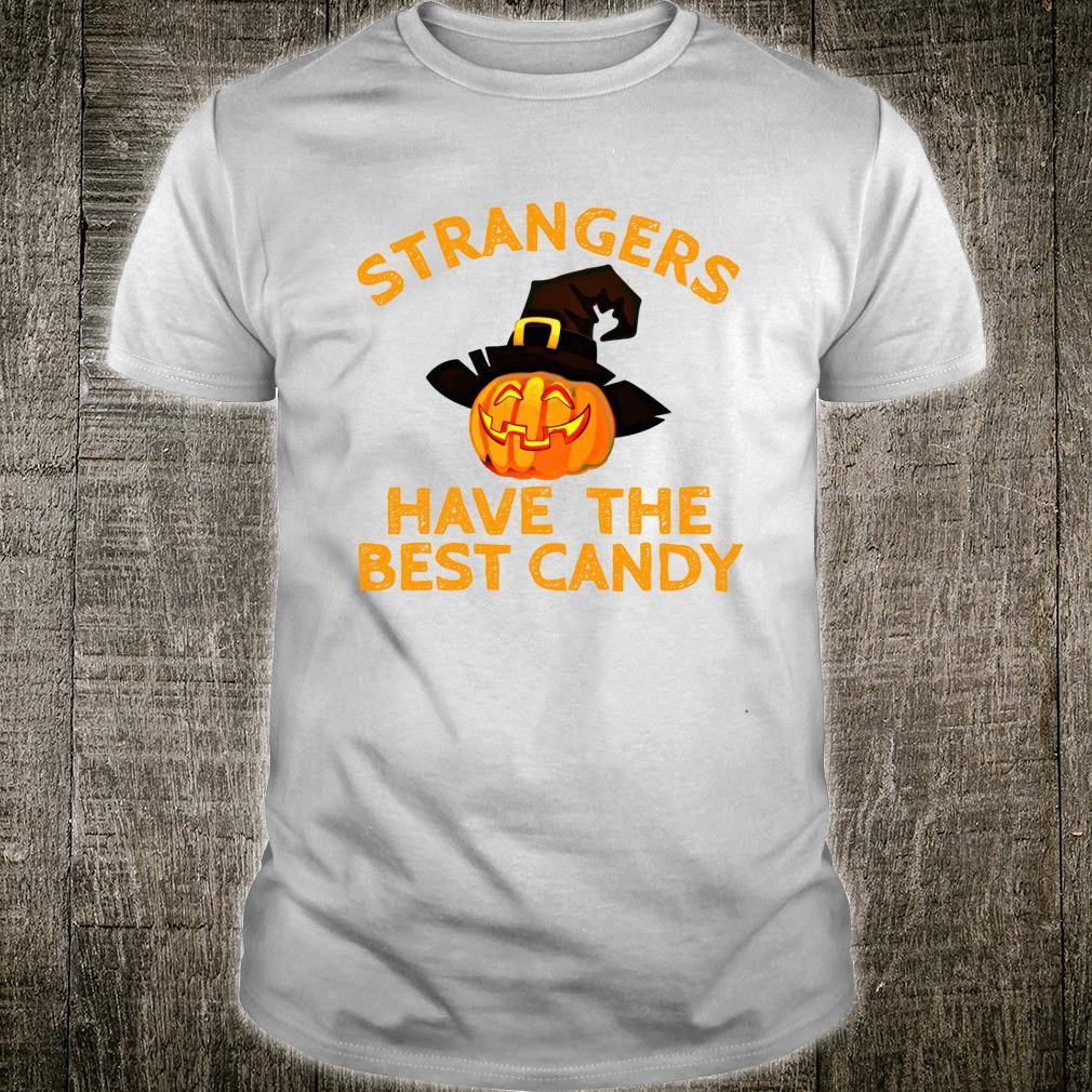 Strangers Have The Best Candy Gag Halloween Costume Shirt