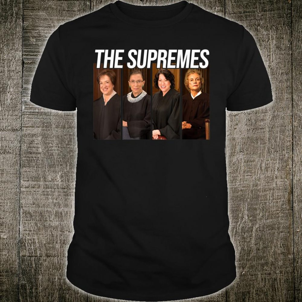 THE SUPREMES Supreme Court Justices RBG Shirt