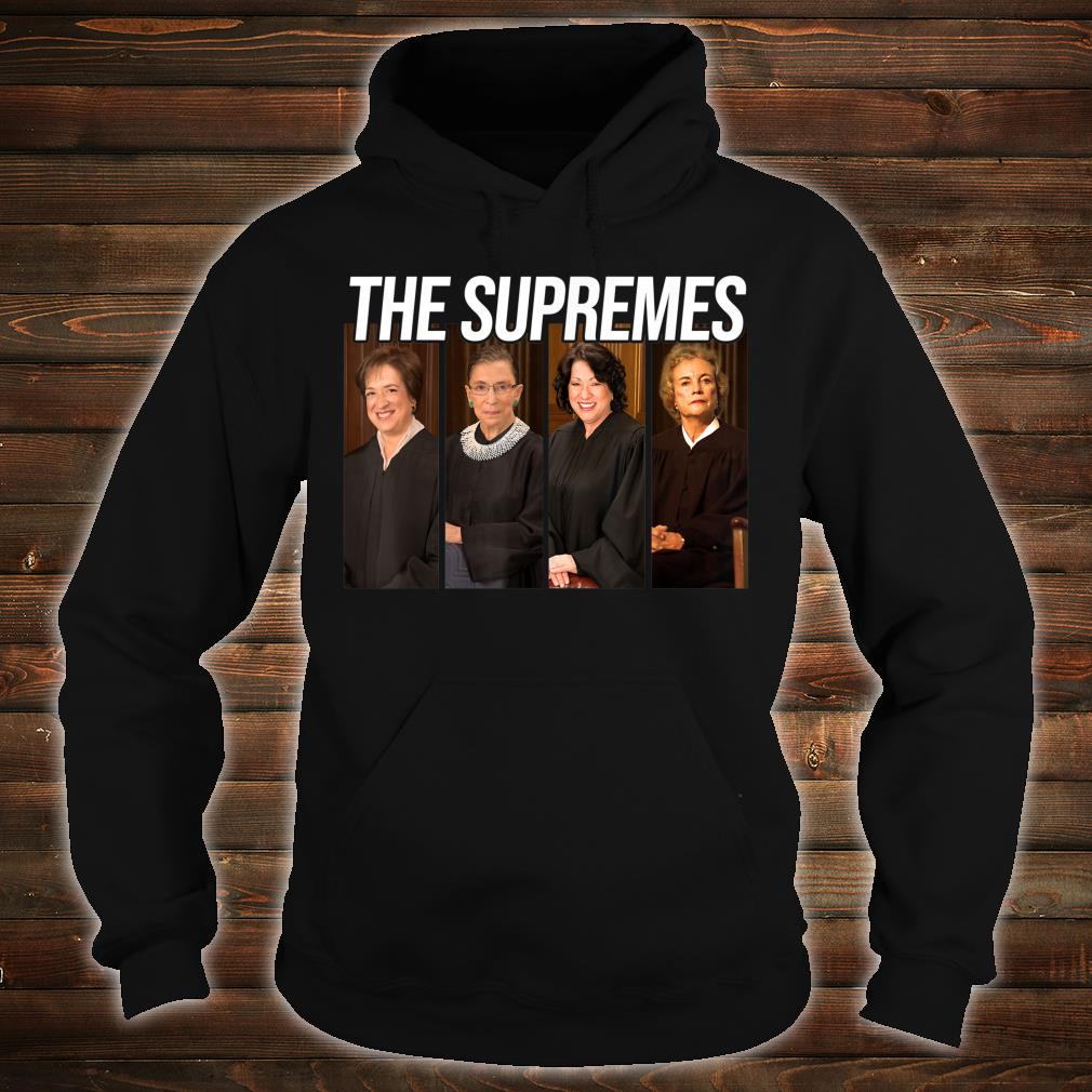 THE SUPREMES Supreme Court Justices RBG Shirt hoodie