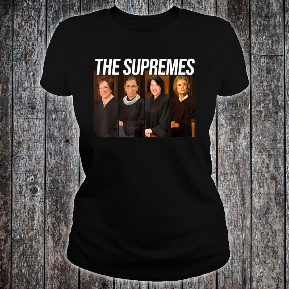 THE SUPREMES Supreme Court Justices RBG Shirt ladies tee
