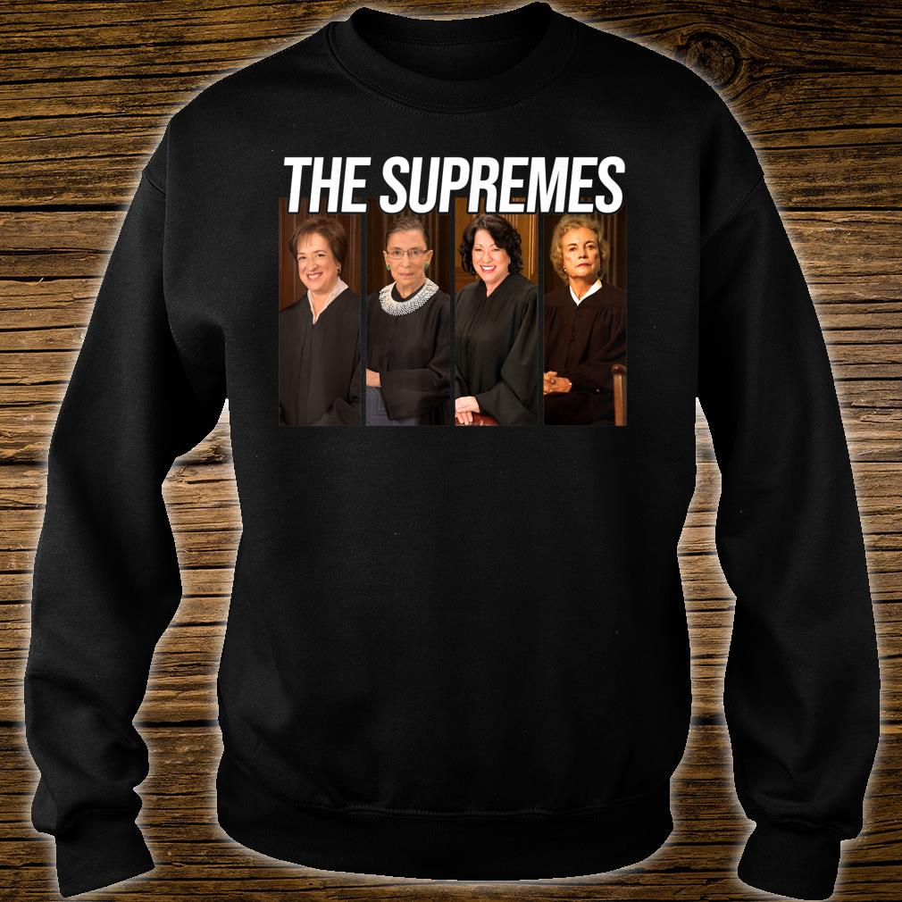 THE SUPREMES Supreme Court Justices RBG Shirt sweater