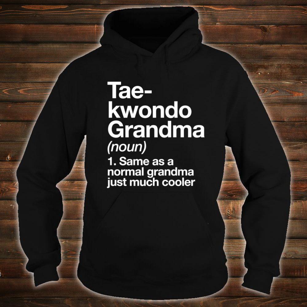 Taekwondo Grandma Definition Sports Martial Arts Shirt hoodie